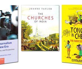 Of Journalism in New India, the History of India's Churches, Day-to-Day Knocks with a Dollop of Humour